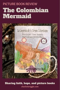 This charming story is based on a Colombian folk tale about what happens to disobedient children during Holy Week. #picturebook #diversebooks #holyweek #folktale #mermaid