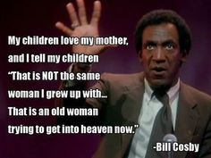 I miss watching Bill Cosby in class...