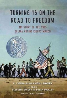 2017 Caudill nominee:  Turning 15 on the road to freedom : my story of the 1965 Selma Voting Rights March