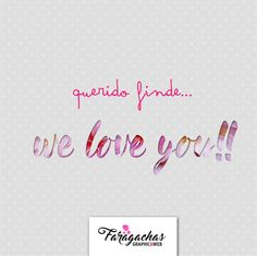 Querido Finde... We love you!!!