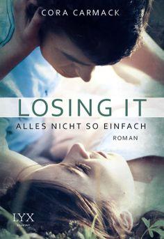 German: Losing by Cora Carmack http://www.egmont-lyx.de/buch/losing-it-alles-nicht-so-einfach/