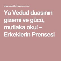 Ya Vedud duasının gizemi ve gücü, mutlaka oku! – Erkeklerin Prensesi My Dua, Back Pain Exercises, Sufi, Allah, Prayers, Happy, Quotes, Istanbul, San Francisco