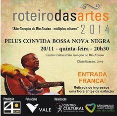Turismo em São Gonçalo do Rio Abaixo: Roteiro das Artes -Pelus convida a Bossa Nova Negr...