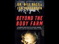 ▶ Beyond the Body Farm: A Legendary Bone Detective Explores Murders, Mysteries, - YouTube