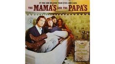 The Mamas and the Papas, 'If You Can Believe Your Eyes and Ears' (1966)