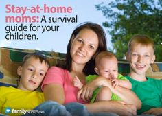 FamilyShare.com | Stay-at-home moms: A survival guide for your children