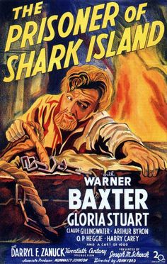 The Prisoner of Shark Island is a 1936 film loosely based on the life of Samuel Mudd, produced by Darryl F. Zanuck, directed by John Ford, and starring Warner Baxter and Gloria Stuart. Old Film Posters, Cinema Posters, Movie Poster Art, Escape Movie, I Movie, Lincoln, Island Movies, Harry Carey, Prison Life