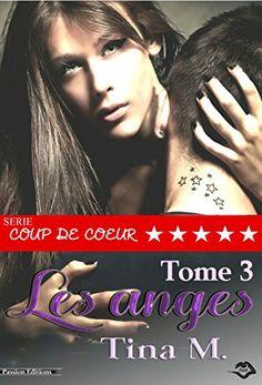 Telecharger Les anges – Tome 3 de Tina M. Kindle, PDF, eBook, Les anges – Tome 3 PDF Gratuit