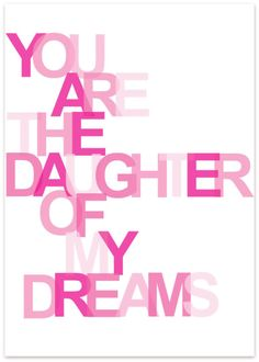 I dreamed of you! The best dream ever! And then you were born! My baby girl! Love you Chasity!