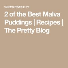 2 of the Best Malva Puddings | Recipes | The Pretty Blog