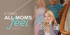 feelings all moms have
