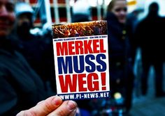 """""""Merkel has gotta go,"""" read a placard held by one of the protestors at yesterdays anti - immigration protest ( Image source ) It has take. Split Germany, Immigration Protest, Welcome To Reality, German Police, New Bible, Headline News, Freedom Of Speech, Reign, Angela Merkel"""