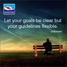 "#ThursdayTip #Quotes ""Let your goals be clear but your guidelines flexible."" Unknown www.quantumamc.com"