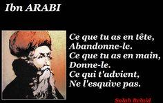 La Pensée Du Jour: Ce qui t'advient,  Ne l'esquive pas.   (Ibn ARABI)...