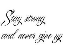 stay strong and never give up - Google zoeken