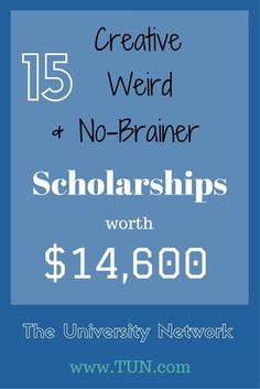 15 Creative, Weird, and No-Brainer Scholarships for every college student!