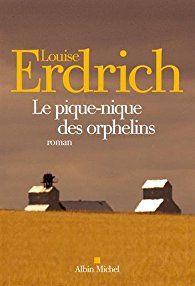 Le pique-nique des orphelins / La branche cassée par Louise Erdrich