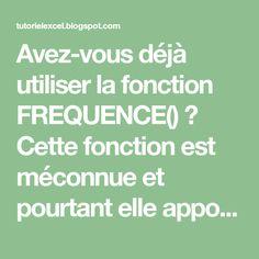 Avez-vous déjà utiliser la fonction FREQUENCE() ? Cette fonction est méconnue et pourtant elle apporte des fonctionnalités permettant d...