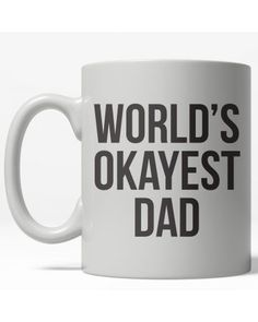 World's Okayest Dad Funny Gifts For Him, Diy Funny, Crazy Dog, Funny Mugs, Best Gifts, Funny Quotes, Dads, Funny Phrases, Funny Cups