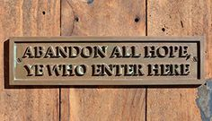 """Handmade """"ABANDON ALL HOPE, YE WHO ENTER HERE"""" New, Old Style Sign, Cast Bronze Resin Plaque for Office, Workshop, Bedroom Door, Wall Sign. Quote from Dante's Inferno. Divine Comedy"""