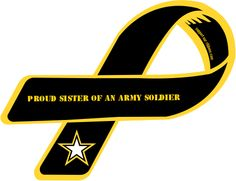 Custom Ribbon: Proud Sister of an Army Soldier