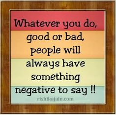 So true! Definitely words to remember. Just because a person has negative things to say about you definitely doesn't mean it is true. Most of the times they are the people who know the least about you. No matter no mind