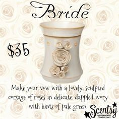 Bride Scentsy Warmer PREMIUM Make your vow with a lovely, sculpted corsage of roses in delicate, dappled ivory with hints of pale green. https://gretajansen.scentsy.us/Buy/ProductDetails/DSW-BRID