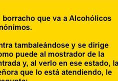 El borracho que va a Alcohólicos Anónimos …