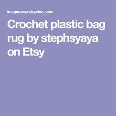 Crochet plastic bag rug by stephsyaya on Etsy