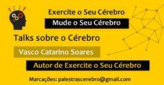 Palestras sobre o Cérebro. Por: Vasco Catarino Soares Neuropsicólogo e autor do livro Exercite o Seu Cérebro. Adquirir o livro: http://www.vascocatarinosoares.com/livro/  Marcações: palestrascerebro@gmail.com