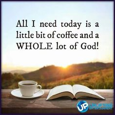 Coffee and God for MY Caffeinated Christian Liberal Helpmeet and Partner in ALL Things!