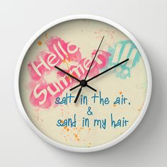 Hello Summer!!! Wall Clock by Sunshine Inspired Designs - $30.00