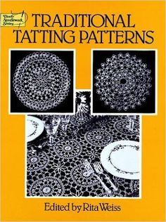 Traditional Tatting Patterns (Dover Needlework): Rita Weiss: 9780486250663: Amazon.com: Books