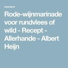 Rode-wijnmarinade voor rundvlees of wild - Recept - Allerhande - Albert Heijn