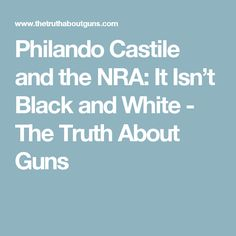 Philando Castile and the NRA: It Isn't Black and White - The Truth About Guns