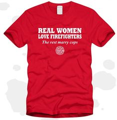 Real Women Love Firefighters Ladies Red T-Shirt Size Small thru 3XL SKU: T153 on Etsy, $16.99