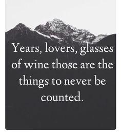 Years, lovers, glasses of wine
