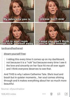 Took me a while to full appreciate her, but now I think she's just amazing. I lo… Took me a while to full appreciate her, but now I think she's just amazing. Catherine Tate, Just In Case, Just For You, Faith In Humanity Restored, No Me Importa, Life Advice, Tumblr Posts, Along The Way, Tumblr Funny