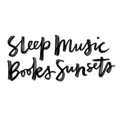 sleep music books sunsets a few of my favorite things