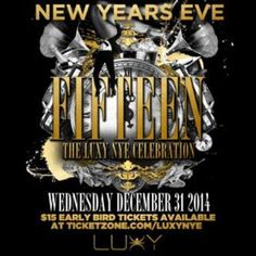 Fifteen New Years Eve at Luxy Entertainment Complex, 60 Interchange Way, Toronto Ontario, L4K 5C3, Canada on Dec 31, 2014 to Jan 01, 2015 at 10:00pm to 4:00am. Wednesday Dec 31, 2014 Luxy Nightclub Presents Fifteen A New Years Eve Celebration Feat. John J - Hip Hop, R & Blokei - Edm, Housespex - Reggae, Dancehallgino - Top 40, Club Anthemshosted Byricochet - Flow 935, Ill Kidz. URL: Booking: http://atnd.it/18718-1  Category: Nightlife, Price: See Website.