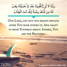 """""""Our Lord, let not our hearts deviate after You have guided us. And grant us from Yourself mercy. Indeed, You are the Bestower."""" #Quran 3:8 #Islam"""
