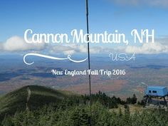 Follow us up to the Cannon Mountain with the Aerial Tramway in the White Mountains, New Hampshire