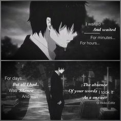 i waited and waited..but you left me with your lies and then when i asked for the truth all i heard was silence  anime:blue exorcist