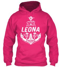 It's A Leona Thing Name Shirt Heliconia Sweatshirt Front