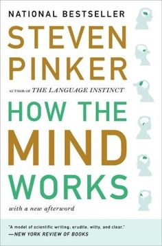 "Pinker, Steven. ""How the mind works. 1997."" NY: Norton (1997/2009)."