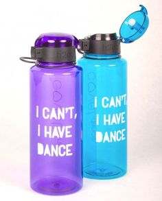 I Can't Water Bottle - Basically What I say like, every time one of my friends that doesn't dance asks if I can hang out.