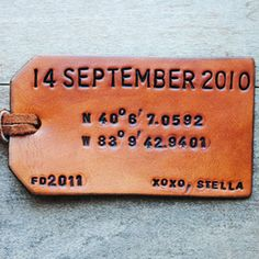 Leather Tag - a date and latitude/longitude.  Consider embroidering this for a new baby with his/her astrological sign.