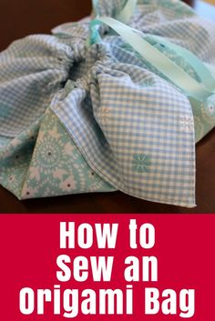 How to sew a simple origami bag with two fat quarters and some ribbon. This is so easy you will want to make them for all your friends!