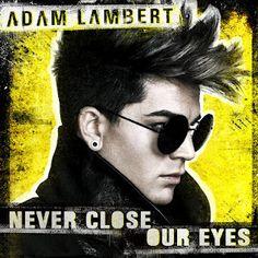 """Adam Lambert """"Never Close Our Eyes"""" - Video  http://tienesqueescucharesto.blogspot.com.es/2012/05/adam-lambert-never-close-our-eyes-music.html#"""