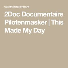 2Doc Documentaire Pilotenmasker | This Made My Day
